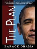 The Plan: Barack Obama's Promise to America and His Plan for the Economy, Iraq, Healthcare, and More