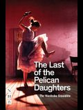 The Last of the Pelican Daughters