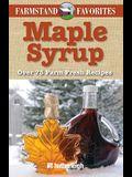 Maple Syrup: Over 75 Farm Fresh Recipes