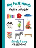 My First Words A - Z English to Punjabi: Bilingual Learning Made Fun and Easy with Words and Pictures
