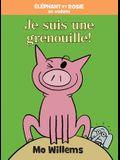 Éléphant Et Rosie: Je Suis Une Grenouille!