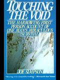 Touching the Void: The Harrowing First-Person Account of One Man's Miraculous Survival