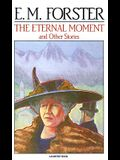 The Eternal Moment: And Other Stories