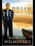 Dream Health: How to Live a Balanced and Healthy Life in an Unbalanced World