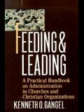Feeding & Leading: PRactical Handbook on Administration in Churches and Christian Organizations