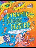 Crayola Dynamic Doggos and Desserts