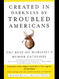 Created in Darkness by Troubled Americans: The Best of McSweeney's Humor Category