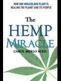 The Hemp Miracle: How One Miraculous Plant Is Healing the Planet and Its People