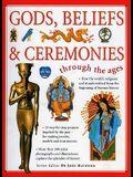 Gods, Beliefs & Ceremonies Through the Ages