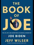 The Book of Joe: The Life, Wit, and (Sometimes Accidental) Wisdom of Joe Biden