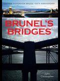 Brunel's Bridges: Clifton Suspension Bridge 150th Anniversary