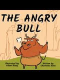 The Angry Bull: A Children's Book About Managing Emotions, Staying in Control, and Calmly Overcoming Obstacles