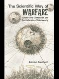 The Scientific Way of Warfare: Order and Chaos on the Battlefields of Modernity