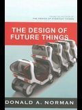 The Design of Future Things: Author of The Design of Everyday Things