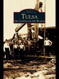 Tulsa: : Oil Capital of the World
