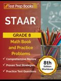 STAAR Grade 8 Math Book and Practice Problems [8th Edition Workbook]