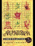 Aromaterapia Libro Práctico = Aromatherapy Workbook
