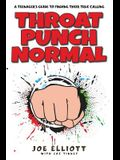 Throat Punch Normal: A Teenager's Guide to Finding Their True Calling