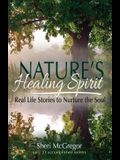 Nature's Healing Spirit: Real Life Stories to Nurture the Soul