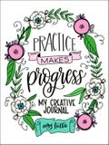Practice Makes Progress: My Creativity Journal