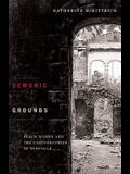 Demonic Grounds: Black Women and the Cartographies of Struggle