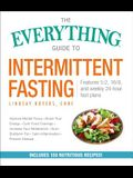 The Everything Guide to Intermittent Fasting: Features 5:2, 16/8, and Weekly 24-Hour Fast Plans