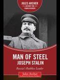 Man of Steel: Joseph Stalin: Russia's Ruthless Ruler