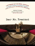 Dear Mr. President: Letters to the Oval Office from the Files of the National Archives