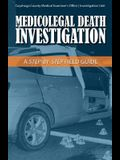 Medicolegal Death Investigation: A Step-By-Step Field Guide