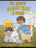 We Really, Really Want a Dog!