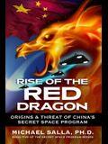 Rise of the Red Dragon: Origins & Threat of Chiina's Secret Space Program