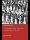 The American Civil War: The War in the East 1861 - May 1863