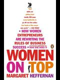 Women on Top: How Women Entrepreneurs Are Rewriting the Rules of Business Success