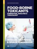 Food-Borne Toxicants: Formation, Analysis, and Toxicology