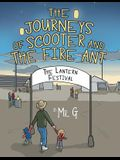 The Journeys of Scooter and the Fire Ant: The Lantern Festival