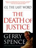 O.J. the Last Word: The Death of Justice