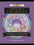 Llewellyn's Complete Book of Chakras: Your Definitive Source of Energy Center Knowledge for Health, Happiness, and Spiritual Evolution