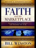 Faith and the Marketplace: Becoming the Person of Influence God Intended You to Be