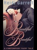 Beautiful Beautiful: A Contemporary Fairy Tale