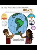 If You Were Me and Lived in... Brazil: A Child's Introduction to Culture Around the World