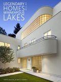 Legendary Homes of the Minneapolis Lakes