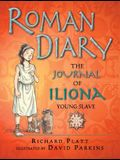 Roman Diary: The Journal of Iliona, Young Slave