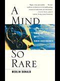 A Mind So Rare: The Evolution of Human Consciousness