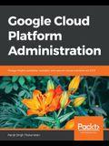 Google Cloud Platform Administration