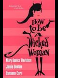 How to Be a Wicked Woman
