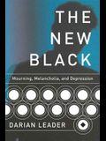 The New Black: Mourning, Melancholia, and Depression