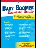 Baby Boomer Survival Guide: Live, Prosper, and Thrive in Your Retirement