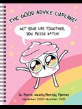 The Good Advice Cupcake 16-Month 2020-2021 Monthly/Weekly Planner Calendar: Get Your Life Together, You Messy B*tch!