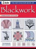 The New Anchor Book of Blackwork Embroidery Stitches: Techniques and Designs