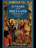 33 Years in the Holy Land